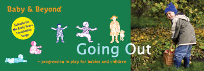 Going Out: Progression in Play for Babies and Children - Baby and Beyond (Paperback)