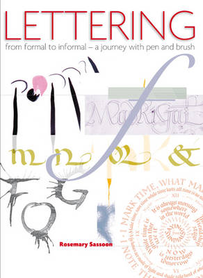 Lettering - from Formal to Informal: A Journey with Pen and Brush (Paperback)