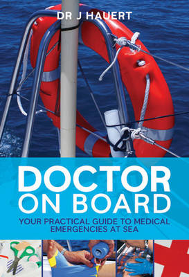 Doctor on Board: Your Practical Guide to Medical Emergencies at Sea (Paperback)