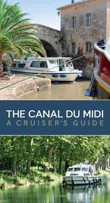 The Canal Du Midi: A Cruiser's Guide (Paperback)