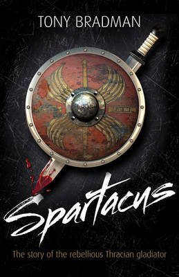 Spartacus: The Story of the Rebellious Thracian Gladiator - Lives in Action (Paperback)