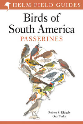 Field Guide to the Birds of South America: Passerines - Helm Field Guides (Paperback)