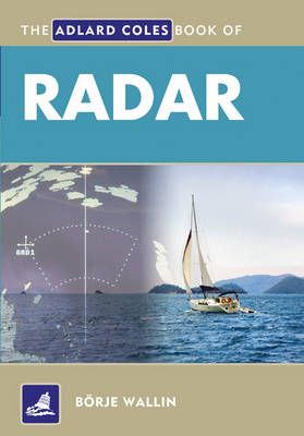 The Adlard Coles Book of Radar - Adlard Coles Book of (Paperback)