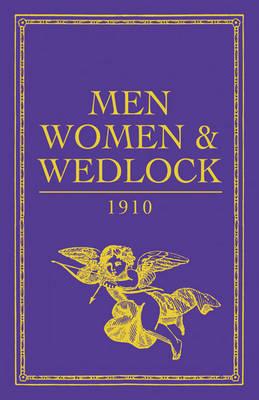 Men, Women and Wedlock (Hardback)