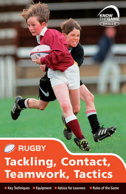 Skills: Rugby - Tackling, Contact, Teamwork, Tactics - Know the Game (Paperback)