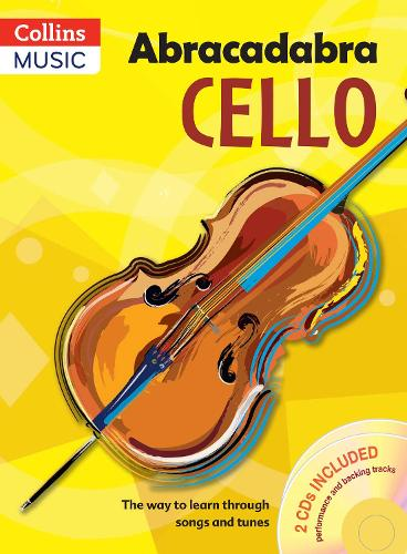 Abracadabra Cello (Pupil's book + 2 CDs): The Way to Learn Through Songs and Tunes - Abracadabra Strings