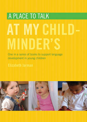 A Place to Talk at My Childminder's - Place to Talk (Paperback)