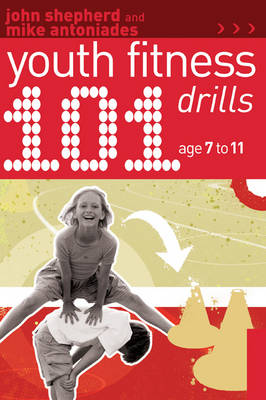 101 Youth Fitness Drills Age 7-11 (Paperback)