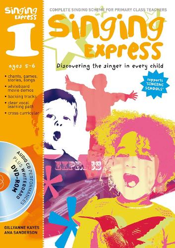 Singing Express 1: Complete Singing Scheme for Primary Class Teachers - Singing Express