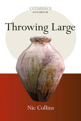 Throwing Large - Ceramics Handbooks (Paperback)