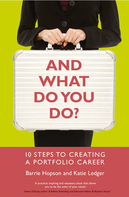 And What Do You Do?: 10 Steps to Creating a Portfolio Career (Paperback)