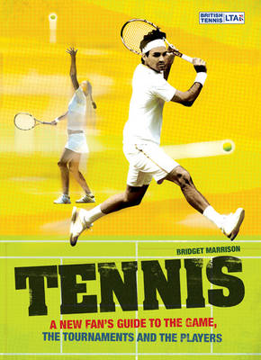 Tennis: A New Fan's Guide to the Game, the Tournaments and the Players (Paperback)