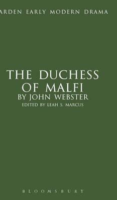 The Duchess of Malfi - Arden Early Modern Drama (Hardback)
