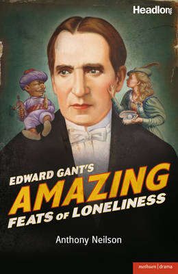 Edward Gant's Amazing Feats of Loneliness! - Modern Plays (Paperback)