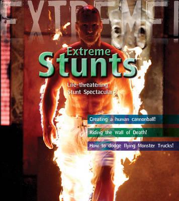 Extreme Stunts!: Life-threatening Stunt Spectaculars - Extreme! (Paperback)