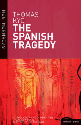 """The Spanish Tragedy"" - New Mermaids (Hardback)"