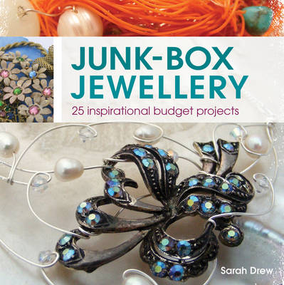 Junk-Box Jewellery: 25 Inspirational Budget Projects (Paperback)