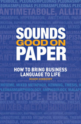 Sounds Good on Paper: How to Bring Business Language to Life (Paperback)
