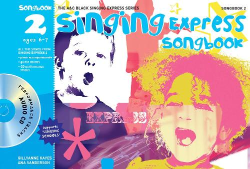 Singing Express Songbook 2: All the Songs from Singing Express 2 - Singing Express