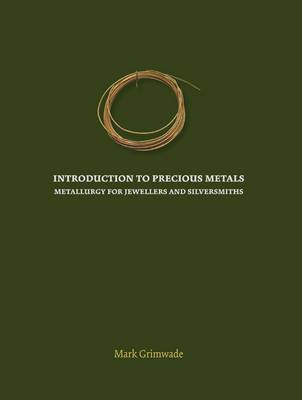Introduction to Precious Metals (Hardback)