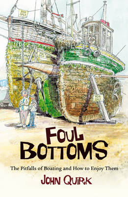 Foul Bottoms: The Pitfalls of Boating and How to Enjoy Them (Paperback)