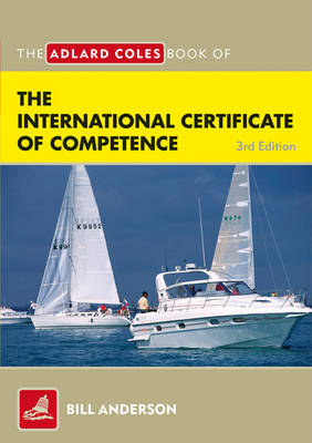 The Adlard Coles Book of the International Certificate of Competence: Pass Your ICC Test - Adlard Coles Book of (Paperback)