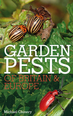 Garden Pests of Britain and Europe (Paperback)