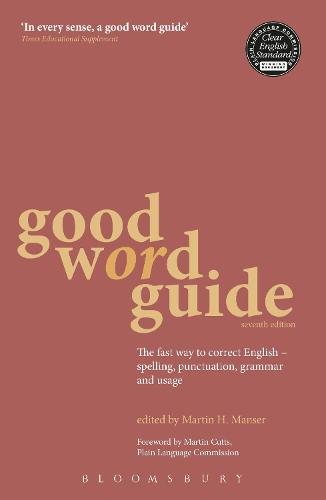 Good Word Guide: The fast way to correct English - spelling, punctuation, grammar and usage (Paperback)