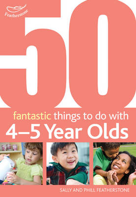 50 Fantastic Things to Do with Four and Five Year Olds: 40-60+ Months (Paperback)