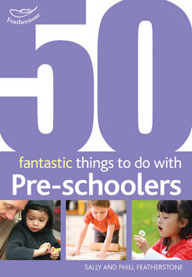 50 Fantastic Things to Do with Pre-Schoolers: 30-50 Months (Paperback)