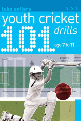 101 Youth Cricket Drills Age 7-11 (Paperback)