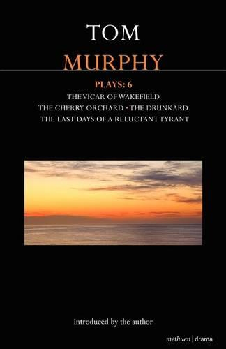 """Murphy Plays:6: Cherry Orchard; """"She Stoops to Folly; The Drunkard; The Last Days of a Reluctant Tyrant - Contemporary Dramatists (Paperback)"""