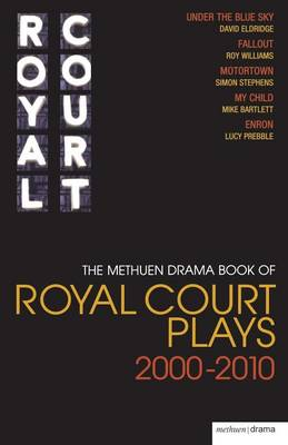 """The Methuen Drama Book of Royal Court Plays: """"Under the Blue Sky"""", """"Fallout"""", """"Motortown"""", """"My Child"""", """"Enron"""" - Play Anthologies (Paperback)"""