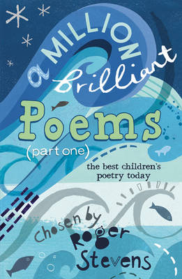 A Million Brilliant Poems: Pt. 1: A Collection of the Very Best Children's Poetry Today (Paperback)