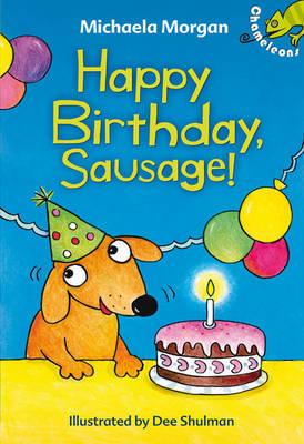Happy Birthday, Sausage! - Chameleons (Hardback)