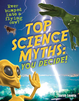 Top Science Myths: You Decide!: Age 9-10, Below Average Readers - White Wolves Non Fiction (Hardback)