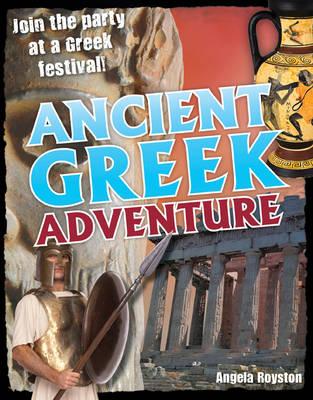 Ancient Greek Adventure!: Age 9-10, Average Readers - White Wolves Non Fiction (Hardback)