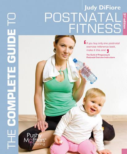 The Complete Guide to Postnatal Fitness - Complete Guides (Paperback)
