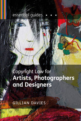 Copyright Law for Artists, Photographers and Designers - Essential Guides (Paperback)