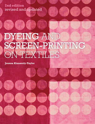 Dyeing and Screen-Printing on Textiles: Revised and Updated (Paperback)