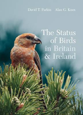 The Status of Birds in Britain and Ireland - Helm Country Avifaunas (Hardback)