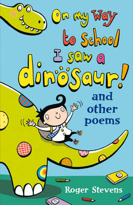 On My Way to School I Saw a Dinosaur: and Other Poems (Paperback)