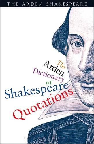 The Arden Dictionary of Shakespeare Quotations (Paperback)