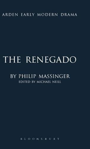 """The Renegado"" - Arden Early Modern Drama (Hardback)"