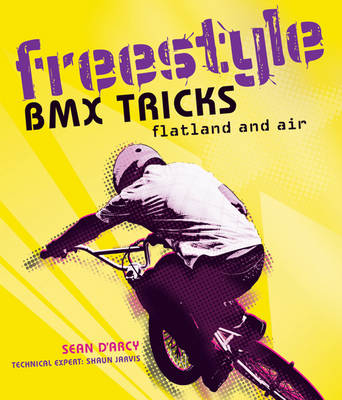 Freestyle BMX Tricks: Flatland and Air (Paperback)