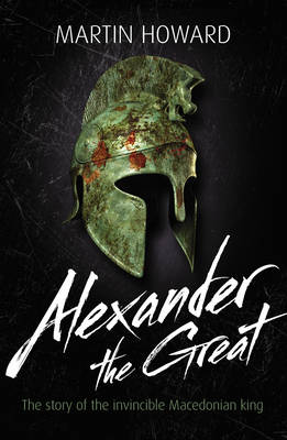 Alexander the Great: The Story of the Invincible Macedonian King - Lives in Action (Paperback)
