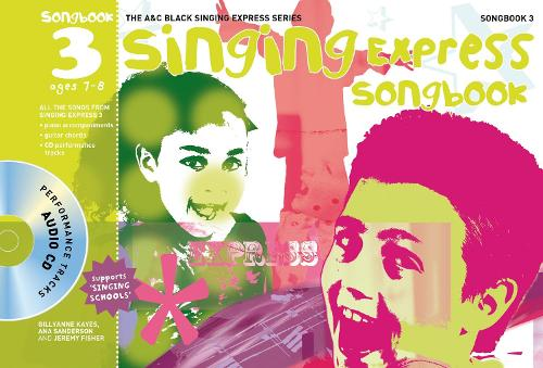 Singing Express Songbook 3: All the Songs from Singing Express 3 - Singing Express