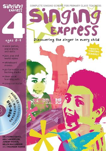 Singing Express 4: Complete Singing Scheme for Primary Class Teachers - Singing Express