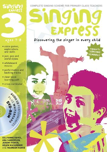 Singing Express 3: Complete Singing Scheme for Primary Class Teachers - Singing Express