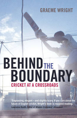 Behind the Boundary: Cricket at a Crossroads (Paperback)